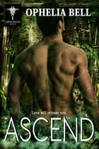 Ascend by Ophelia Bell
