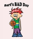 Bart`s Bad Day: Children's Books and Bedtime Stories For Kids Ages 3-8 by Jupiter Kids