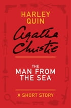 The Man from the Sea: A Mysterious Mr. Quin Story by Agatha Christie