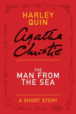Book The Man from the Sea: A Mysterious Mr. Quin Story by Agatha Christie