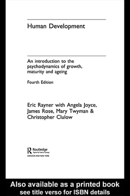 Book Human Development: An Introduction to the Psychodynamics of Growth, Maturity and Ageing by Rayner, Eric