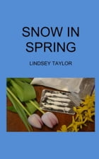 Snow In Spring by Lindsey Taylor