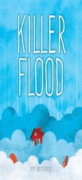 Killer Flood 0de86c2c-79dc-43fe-8a45-cd9e963e305e