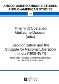 Decolonization and the Struggle for National Liberation in India (1909-1971): Historical, Political…