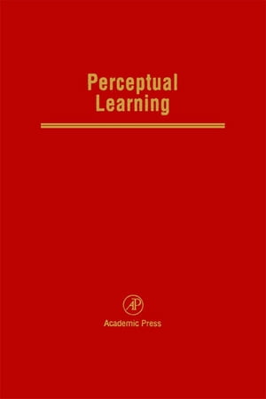 Perceptual Learning Advances in Research and Theory