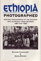 Ethiopia Photographed: Historic Photographs of the Country and its People Taken Between 1867 and…