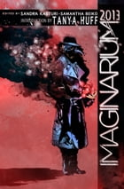 Imaginarium 2013: The Best Canadian Speculative Writing by Sandra Kasturi