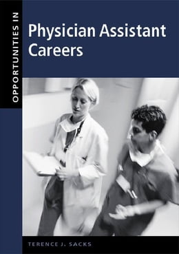 Book Opportunities in Physician Assistant Careers, Revised Edition by Sacks, Terence
