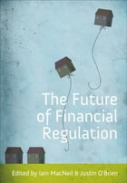 The Future of Financial Regulation by Iain G MacNeil