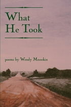 What He Took by Wendy Mnookin
