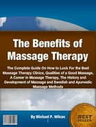 The Benefits of Massage Therapy by Michael P. Wilcox