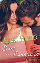 Exes And Emotions: Turtle Pine, #3 by Keri Ford