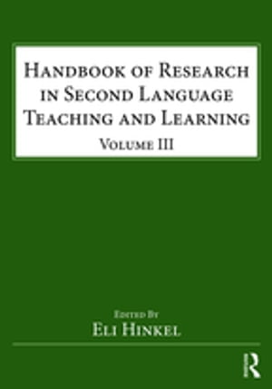 Handbook of Research in Second Language Teaching and Learning Volume III