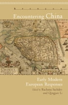 Encountering China: Early Modern European Responses