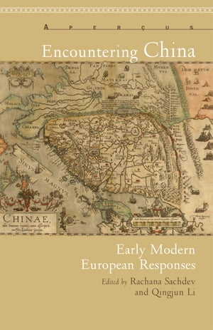 Encountering China Early Modern European Responses
