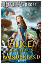 Alice's Adventures in Wonderland: (Illustrated Edition) by Lewis Carroll
