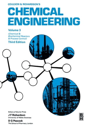Chemical Engineering,  Volume 3 Chemical and Biochemical Reactors and Process Control