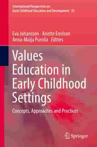 Values Education in Early Childhood Settings: Concepts, Approaches and Practices