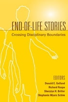 End-Of-Life Stories: Crossing Disciplinary Boundaries by Donald E. Gelfand, PhD