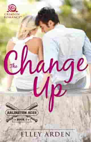 The Change Up by Elley Arden