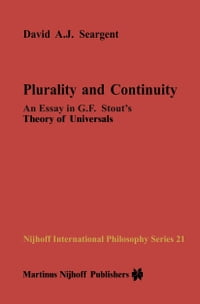 Plurality and Continuity: An Essay in G.F. Stout's Theory of Universals