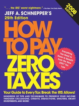 Book How to Pay Zero Taxes, 2008 by Schnepper, Jeff A.
