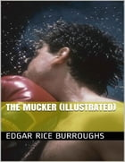 The Mucker (Illustrated) by Edgar Rice Burroughs