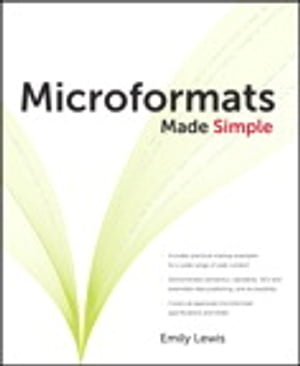 Microformats Made Simple by Emily P. Lewis