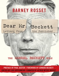 Dear Mr. Beckett - Letters from the Publisher: The Samuel Beckett File Correspondence, Interviews…