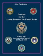 Doctrine for the Armed Forces of the United States: Joint Publication 1 by Chairman of the Joint Chiefs of Staff