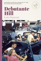 Debutante Hill by Lois Duncan