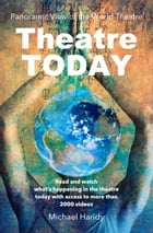 Theatre Today by Michael Haridy