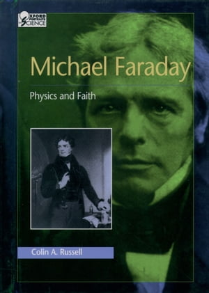Michael Faraday Physics and Faith