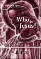 Who is Jesus? by M.R. Hyde