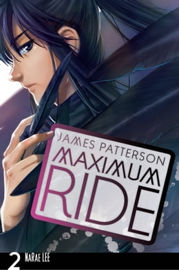 Book Maximum Ride: The Manga, Vol. 2 by James Patterson