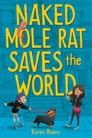 Naked Mole Rat Saves the World Cover Image