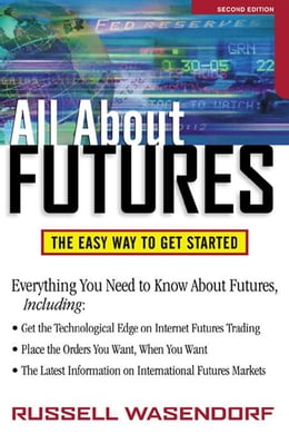 Book All About Futures: The Easy Way to Get Started: The Easy Way to Get Started, 2nd Edition by Wasendorf, Russell