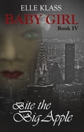 Baby Girl Book 4: Bite the Big Apple (General Fiction Teen) photo