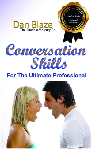 Conversation Skills: For The Ultimate Professional by Dan Blaze