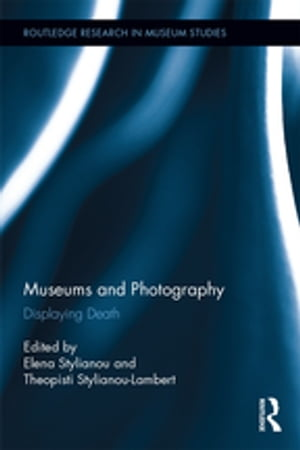 Museums and Photography Displaying Death