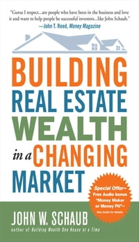 Building Real Estate Wealth in a Changing Market: Reap Large Profits from Bargain Purchases in Any…