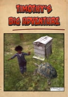 Timothy's Big Adventure: (Free Illustrated Story) by Maxwell Grantly