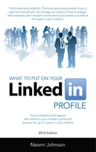 What to Put on Your LinkedIn Profile by Naomi Johnson