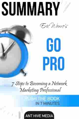 Eric Worre's Go Pro: 7 Steps to Becoming A Network Marketing Professional | Summary