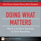 Doing What Matters: Why It Is So Damn Hard and So Darn Rewarding by Jerry Porras