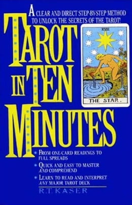 Book Tarot in Ten Minutes by Richard T. Kaser