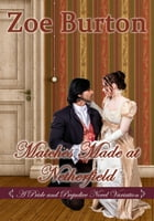 Matches Made at Netherfield: A Pride & Prejudice Novel Variation by Zoe Burton