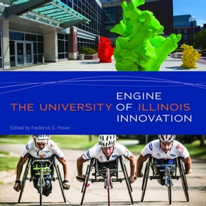 The University of Illinois Engine of Innovation
