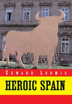 Heroic Spain: A Literary Inquiry