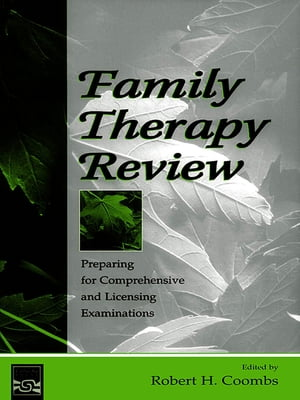 Family Therapy Review Preparing for Comprehensive and Licensing Examinations